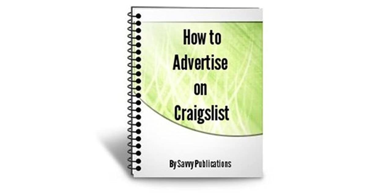 How To Advertise On Craigslist >> How To Advertise On Craigslist By Savvy Publications