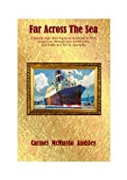 Far Across The Sea (Ours, Yours and Mines #2)