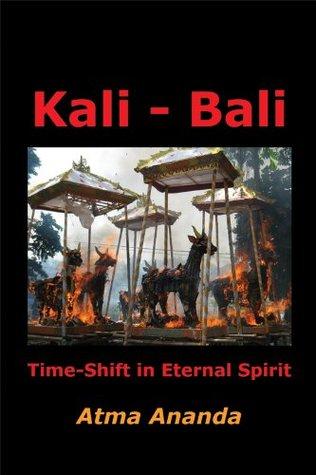 Kali - Bali: Time-Shift in Eternal Spirit