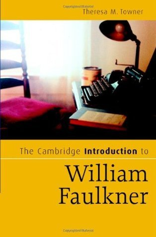 The Cambridge Introduction to William Faulkner (Cambridge Introductions to Literature)