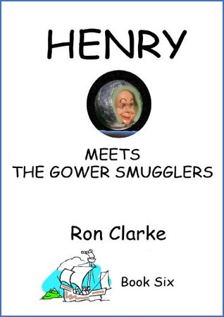 HENRY MEETS THE GOWER SMUGGLERS - Book 6