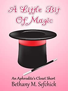 A Little Bit Of Magic (Aphrodite's Closet, #2.5)