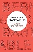 Dead, Mr Mozart (Mozart Mysteries 1) (Bello)