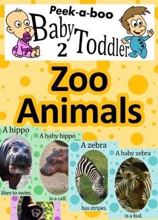 Zoo Animals (Peekaboo: Baby 2 Toddler) (Kids Flashcard Peekaboo Books: Childrens Everyday Learning)