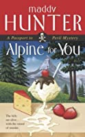 Alpine for You: A Passport to Peril Mystery (Passport to Peril Mysteries)