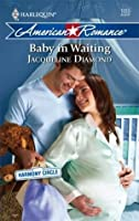 Baby In Waiting (Harlequin American Romance Series)