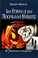 The Curse of the Moonless Knight (The mis-adventures of Alyson Bell)