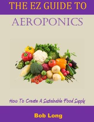 The EZ Guide to Aeroponics