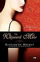 The Wayward Muse: A Novel