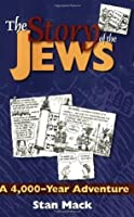 The Story of the Jews: A 4,000-Year Adventure