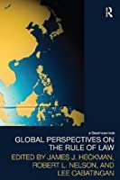 Global Perspectives on the Rule of Law (Law, Development and Globalization)