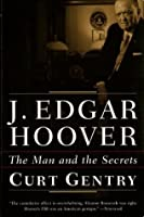 J Edgar Hoover: The Man and His Secrets