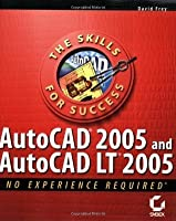 AutoCAD2005 and AutoCAD LT2005: No Experience Required