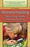 Homeschooling: Take a Deep Breath - You Can Do It!