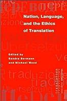 Nation, Language, and the Ethics of Translation (Translation/Transnation)