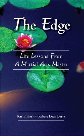 The Edge:  Life Lessons From a Martial Arts Master