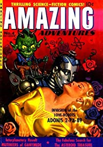 Amazing Adventures, Volume 4, Invasion of the Love Robots