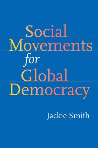 Social Movements for Global Democracy (Themes in Global Social Change)