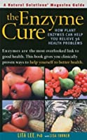 The Enzyme Cure: How Plant Enzymes Can Help You Relieve 36 Health Problems (Natural Solutions' Magazine Guides)
