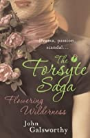 Flowering Wilderness: The Forsyte Saga: Book Eight