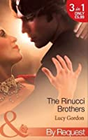 The Rinucci Brothers: Wife and Mother Forever / Her Italian Boss's Agenda / The Wedding Arrangement