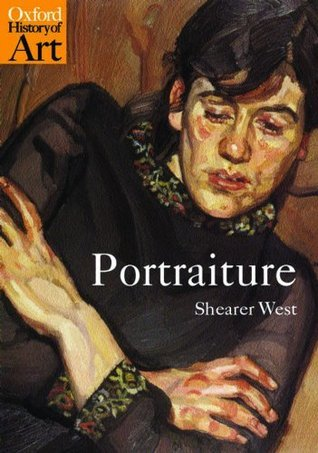 West - Portraiture (Oxford History of Art )