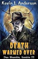Death Warmed Over (Dan Shamble, Zombie PI)