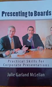 Presenting to Boards - Practical Skills for Corporate Presentations