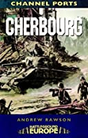 Cherbourg: Battleground WW2 (Battleground Europe)