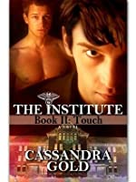 The Institute, Book II: Touch