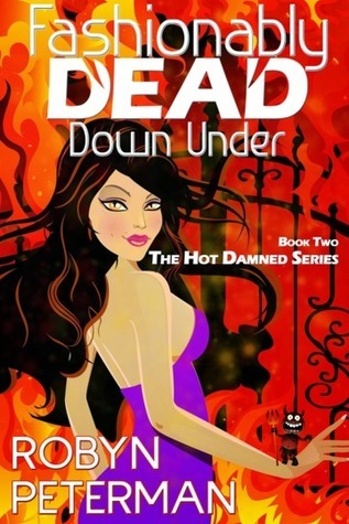 Robyn Peterman - Hot Damned 2 - Fashionably Dead Down Under