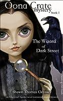 The Wizard Of Dark Street (Oona Crate Mystery, #1)