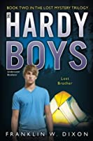 Lost Brother: Book Two in the Lost Mystery Trilogy (Hardy Boys (All New) Undercover Brothers)
