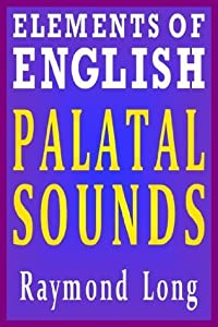 Elements of English: Palatal Sounds