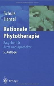 Rationale Phytotherapie: Ratgeber für Ärzte und Apotheker