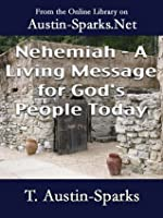 Nehemiah - A Living Message for God's People Today
