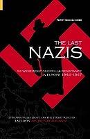 The Last Nazis: SS Werewolf Guerrilla Resistance in Europe 1944-1947