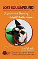 Lost Souls: FOUND! Inspirational Stories of Adopted Boston Terriers