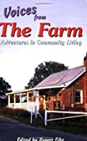 Voices from the Farm: Adventures in Community Living