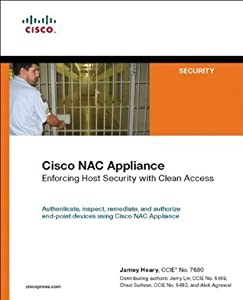 Cisco NAC Appliance: Enforcing Host Security with Clean Access (Networking Technology: Security)