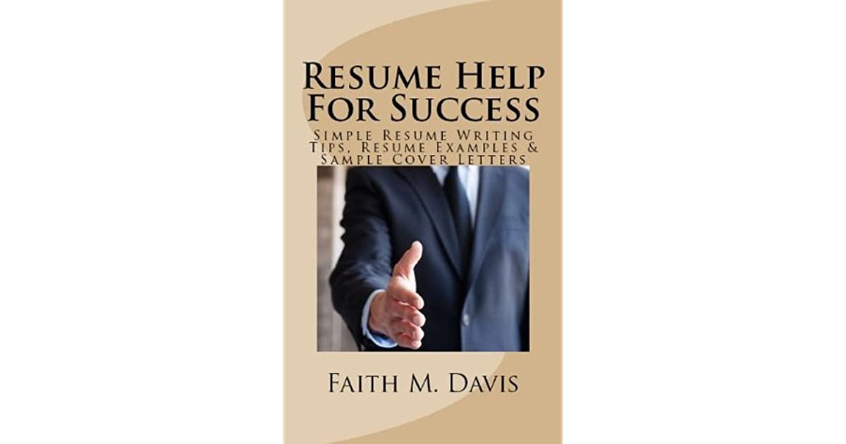 Resume Help For Success Simple Resume Writing Tips Resume