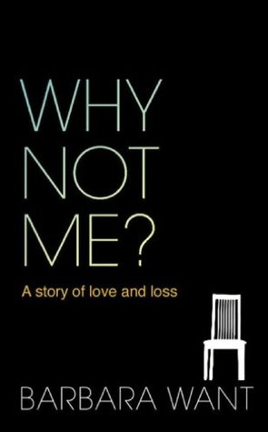 Why Not Me?: A Story of Love and Loss