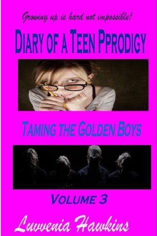 DIARY of a TEEN PRODIGY: The College Life (Golden Boys)