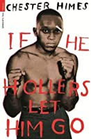 If He Hollers Let Him Go (Serpent's Tail Classics)