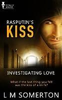 Rasputin's Kiss (Investigating Love)