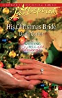 His Christmas Bride (Mills & Boon Love Inspired) (Wedding Bell Blessings - Book 2)