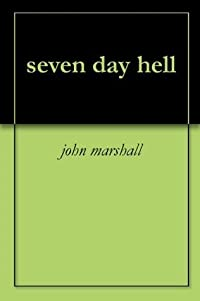 seven day hell