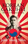 Korean Gakuhei: My Life in the Japanese Army