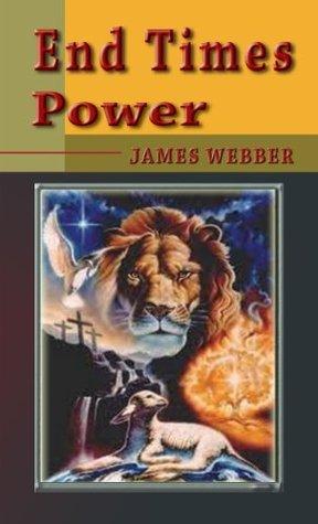End Times Power James Webber