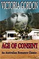 AGE OF CONSENT (An Australian Romance Classic)